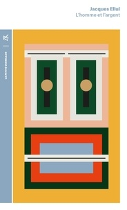 Jacques Ellul - L'homme et l'argent.