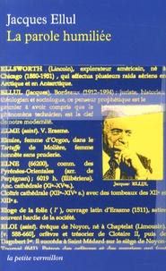 Jacques Ellul - La parole humiliée.