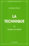 Jacques Ellul - La technique ou l'enjeu du siècle.