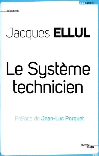 Jacques Ellul - Le système technicien.