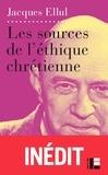 Jacques Ellul - Les sources de l'éthique chrétienne - Le Vouloir et le Faire, partie IV et V.