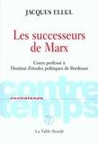Jacques Ellul - Les successeurs de Marx - Cours professé à l'Institut d'études politiques de Bordeaux.