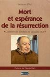 Jacques Ellul - Mort et espérance de la résurrection - Conférences inédites de Jacques Ellul.