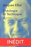 Jacques Ellul - Théologie et technique - Pour une éthique de la non-puissance.