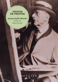Jacques-Emile Blanche - Propos de peintre.