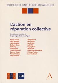 Jacques Englebert et Jean-Luc Fagnart - L'action en réparation collective.