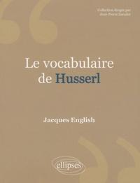 Le vocabulaire de Husserl - Jacques English pdf epub