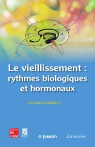 Jacques Epelbaum - Le vieillissement : rythmes biologiques et hormonaux.