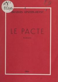 Jacques Epstein-Heyst - Le pacte.