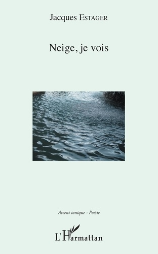 Jacques Estager - Neige, je vois.