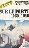 Jacques Estager - Sur le Parti - 1939-1940.