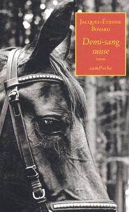 Jacques-Etienne Bovard - Demi-sang suisse.