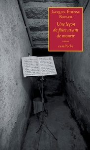 Jacques-Etienne Bovard - Une leçon de flûte avant de mourir.