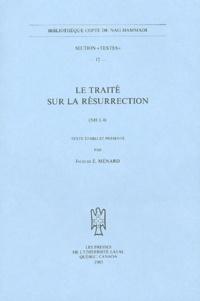 Jacques-Etienne Ménard - Le traité sur la résurrection - (NH I, 4).