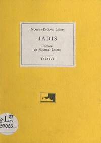 Jacques-Eugène Leiris et Michel Leiris - Jadis.