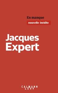 Jacques Expert - En manque.