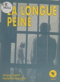 Jacques Expert et Emmanuel Laurentin - La longue peine.