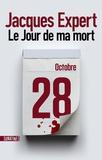 Jacques Expert - Le jour de ma mort.
