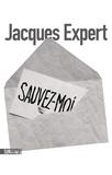Jacques Expert - Sauvez-moi.