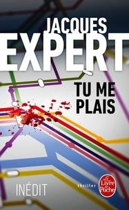 Jacques Expert - Tu me plais.