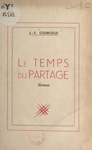Jacques-F. Courcelle - Le temps du partage.