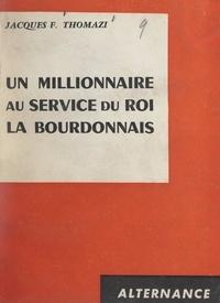 Jacques-F. Thomazi - Un millionnaire au service du roi, La Bourdonnais.