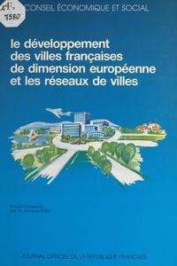 Jacques Fabre et  Conseil Economique et Social - Le développement des villes françaises de dimension européenne et les réseaux de villes - Séances des 12 et 13 février 1991.