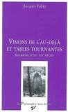 Jacques Fabry - Visions de l'au-delà et tables tournantes - Allemagne, XVIIIe-XIXe siècles.