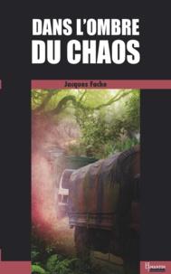Jacques Fache - Dans l'ombre du chaos.