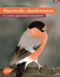 Jacques Faivre et Philippe Rocher - Bouvreuils, chardonnerets et autres passereaux européens.