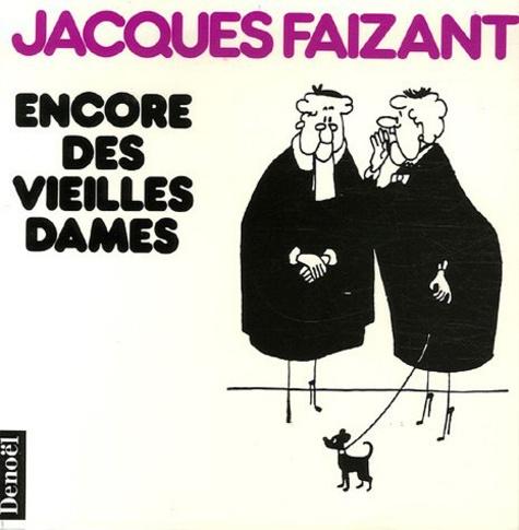 Jacques Faizant - Encore des vieilles dames.