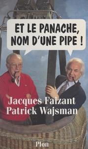 Jacques Faizant et Patrick Wajsman - Et le panache, nom d'une pipe !.