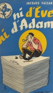 Jacques Faizant - Ni d'Ève, ni d'Adam.