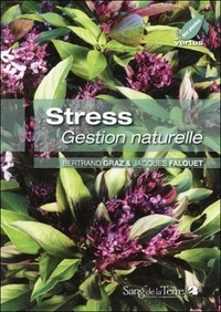 Jacques Falquet et Bertrand Graz - Stress - Gestion naturelle.