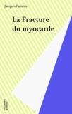 Jacques Fansten - La fracture du myocarde.