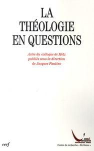 Jacques Fantino - La théologie en questions.
