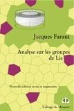 Jacques Faraut - Analyse sur les groupes de Lie - Une introduction.