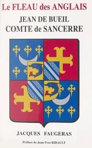 Jacques Faugeras et M. Gaignières - Jean de Bueil, comte de Sancerre, amiral de France.