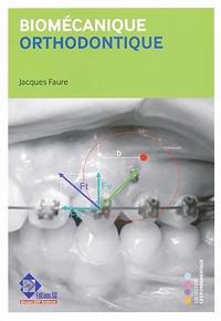 Jacques Faure - Biomécanique orthodontique.