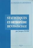 Jacques Faure - Statistiques et orthopédie dento-faciale.