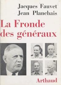 Jacques Fauvet et Jean Planchais - La fronde des généraux.
