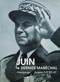 Jacques Favreau - Juin, le dernier Maréchal.