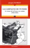 Jacques Favreau - La campagne de Tunisie - Le retour de la France au combat (1942-1943).