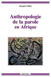 Jacques Fédry - Anthropologie de la parole en Afrique.