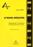 Jacques Fédry - Le travail intellectuel - Méthodologie et techniques d'expression écrite et orale.