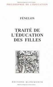 Jacques Fénelon - Traité de l'éducation des filles.