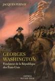 Jacques Fernay - Georges Washington - Fondateur de la République des Etats-Unis.