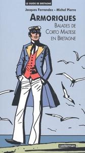 Jacques Ferrandez et Michel Pierre - Armoriques - Balades de Corto Maltese en Bretagne.