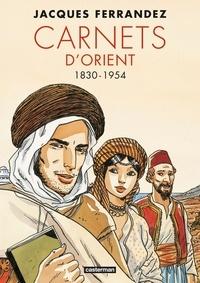 Jacques Ferrandez - Carnets d'Orient Intégrale : 1830-1954.