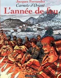 Jacques Ferrandez - Carnets d'Orient Tome 2 : L'année de feu.
